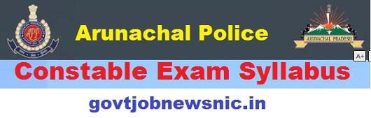 Arunachal Pradesh Police Syllabus