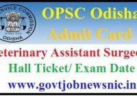 OPSC VAS Admit Card 2019