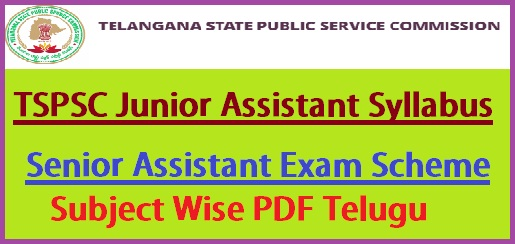 TSPSC Junior Assistant Syllabus 2021